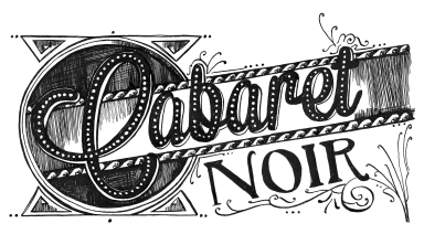 Cabaret Noir Hand Drawn Logo Design - I was commissioned by Green Eye Productions to produce the branding and hand painted interior and exterior artwork for the fabulous Cabaret Noir at this years Isle of Wight Festival!